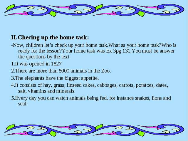II.Checing up the home task: -Now, children let's check up your home task.Wha...