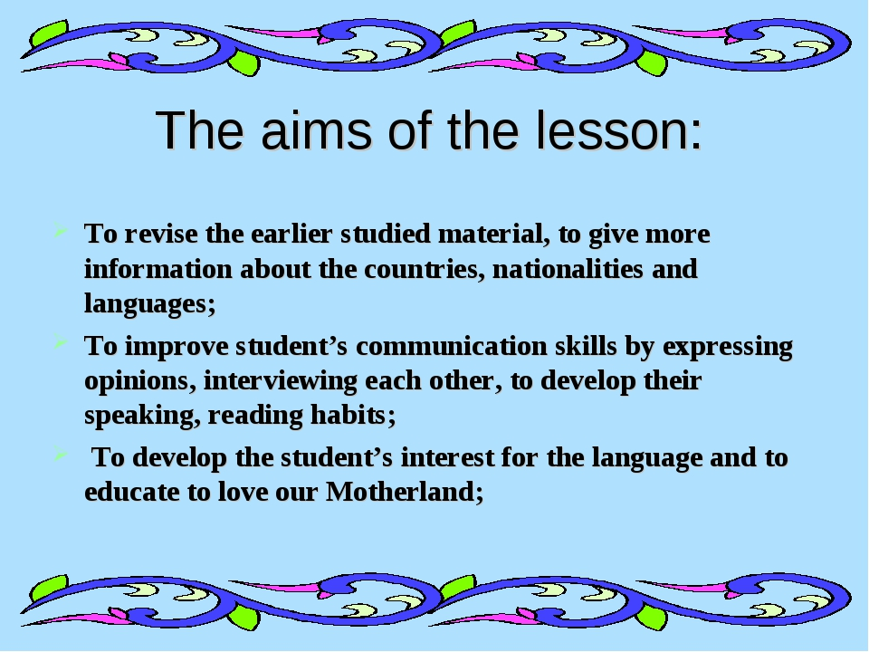 The aims of the lesson: To revise the earlier studied material, to give more...