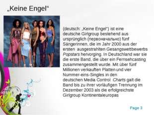 """""""Keine Engel"""" (deutsch: """"Keine Engel"""") ist eine deutscheGirlgroup bestehend"""
