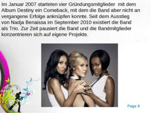 Im Januar 2007 starteten vier Gründungsmitglieder mit dem AlbumDestinyein