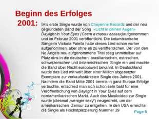 Beginn des Erfolges 2001: Als erste Single wurde vonCheyenne Recordsund de