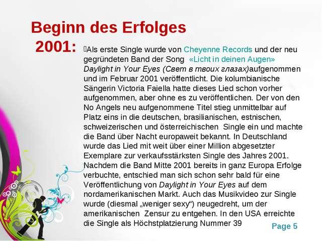 Beginn des Erfolges 2001: Als erste Single wurde vonCheyenne Recordsund de...