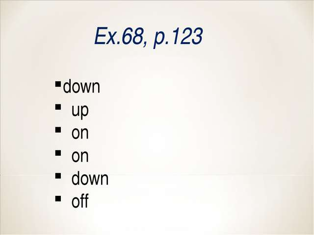 Ex.68, p.123 down up on on down off