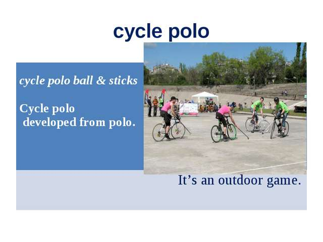cycle polo cycle polo ball & sticks Cycle polo developed from polo. It's an o...