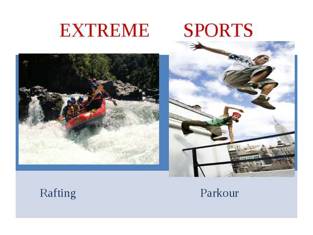 EXTREME SPORTS Rafting Parkour