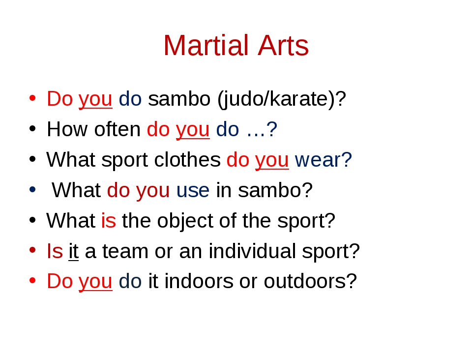 Martial Arts Do you do sambo (judo/karate)? How often do you do …? What spor...