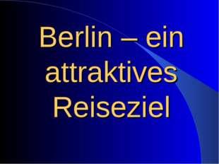 Berlin – ein attraktives Reiseziel