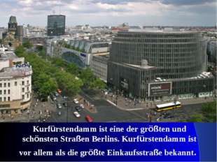 Kurfürstendamm ist eine der größten und schönsten Straßen Berlins. Kurfürsten