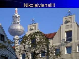 Nikolaiviertel!!!