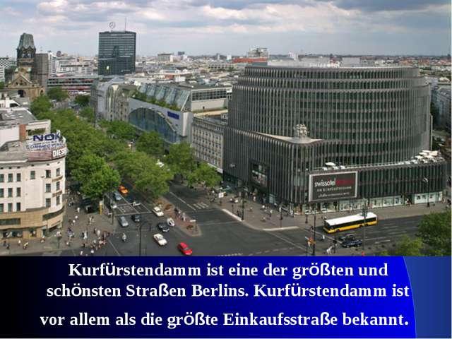 Kurfürstendamm ist eine der größten und schönsten Straßen Berlins. Kurfürsten...