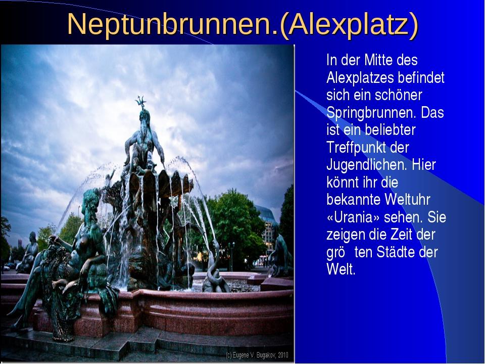 Neptunbrunnen.(Alexplatz) In der Mitte des Alexplatzes befindet sich ein sch...