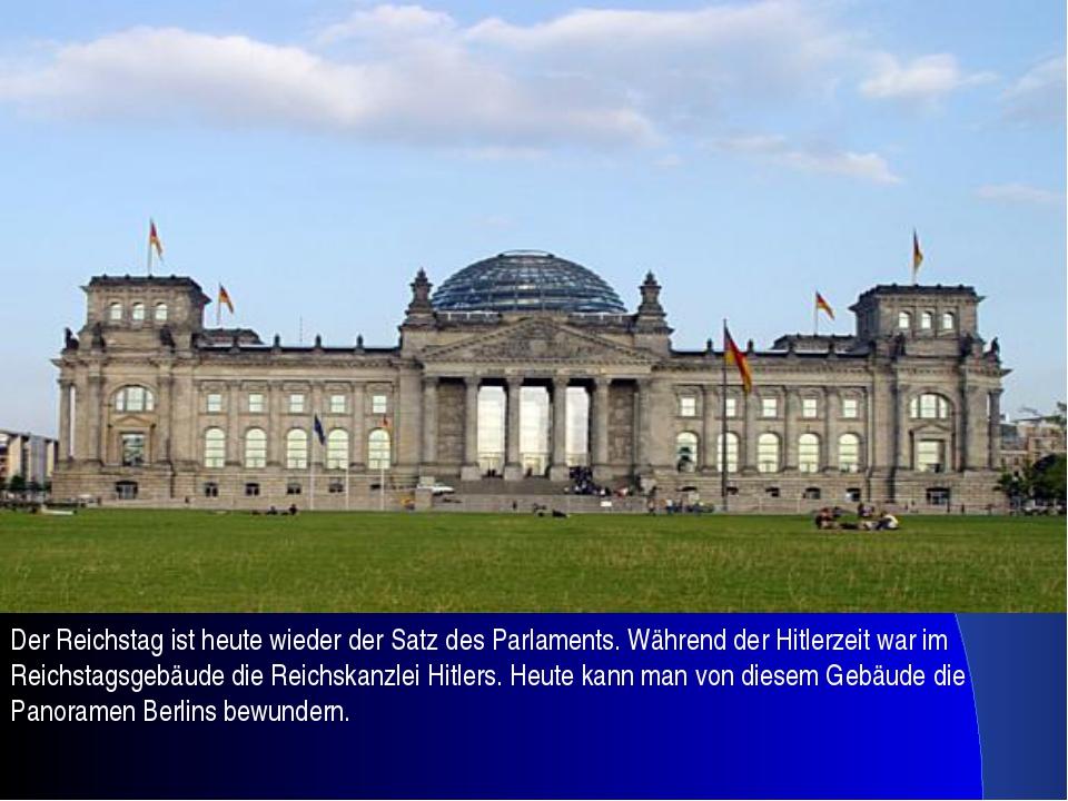 Der Reichstag ist heute wieder der Satz des Parlaments. Während der Hitlerzei...
