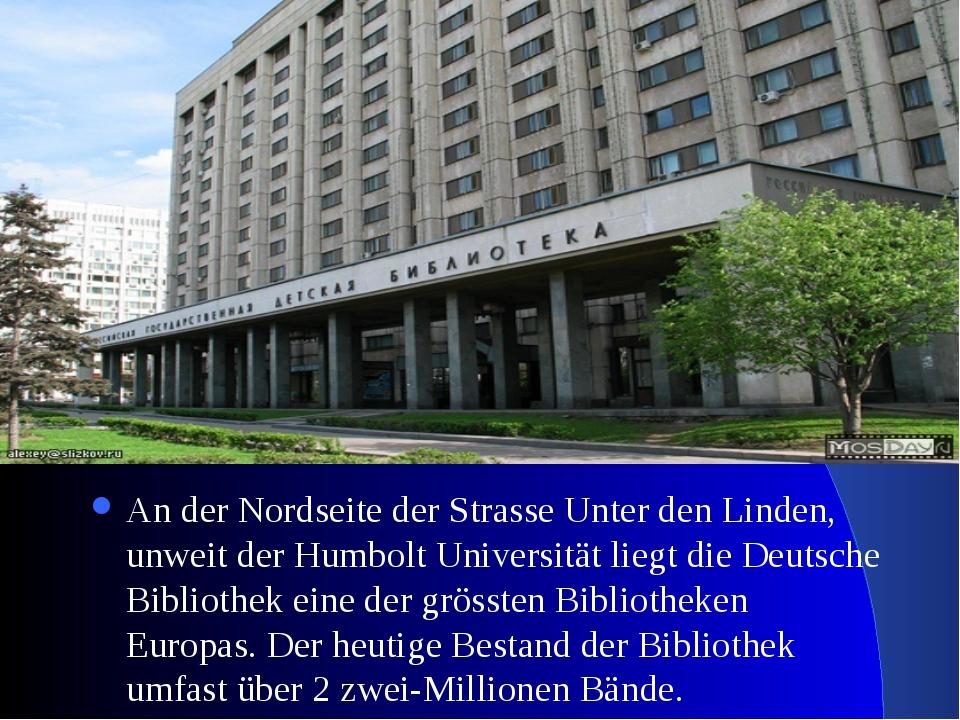 An der Nordseite der Strasse Unter den Linden, unweit der Humbolt Universität...