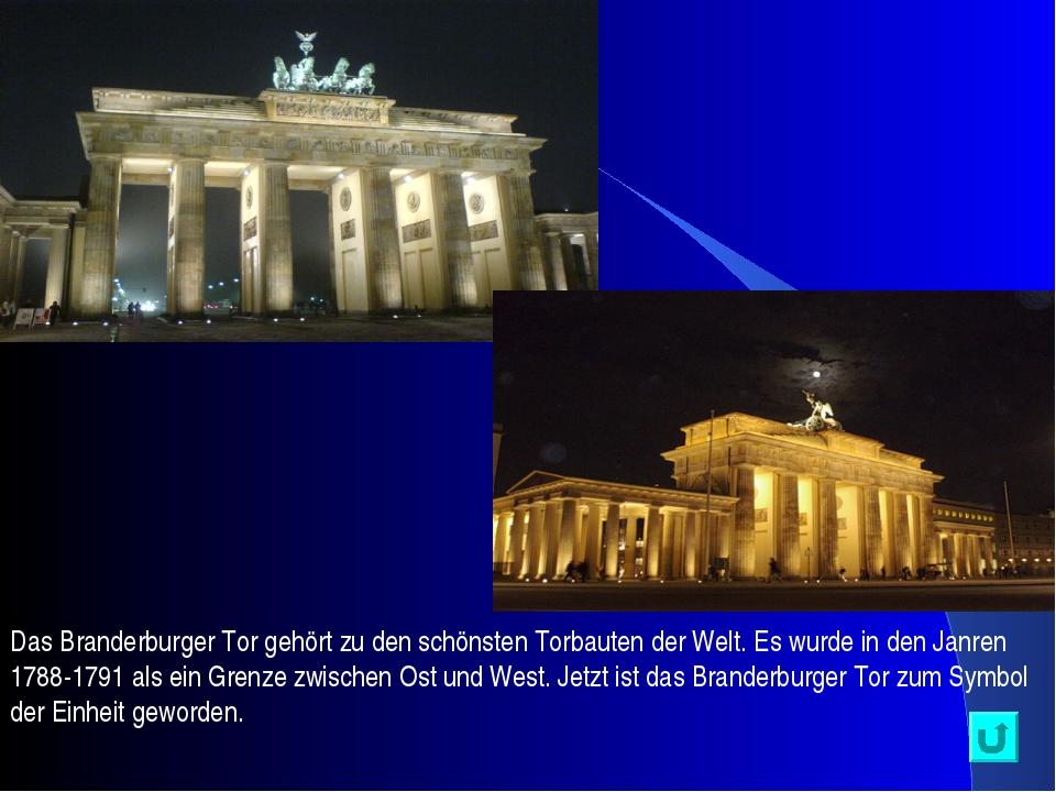 Das Branderburger Tor gehört zu den schönsten Torbauten der Welt. Es wurde in...