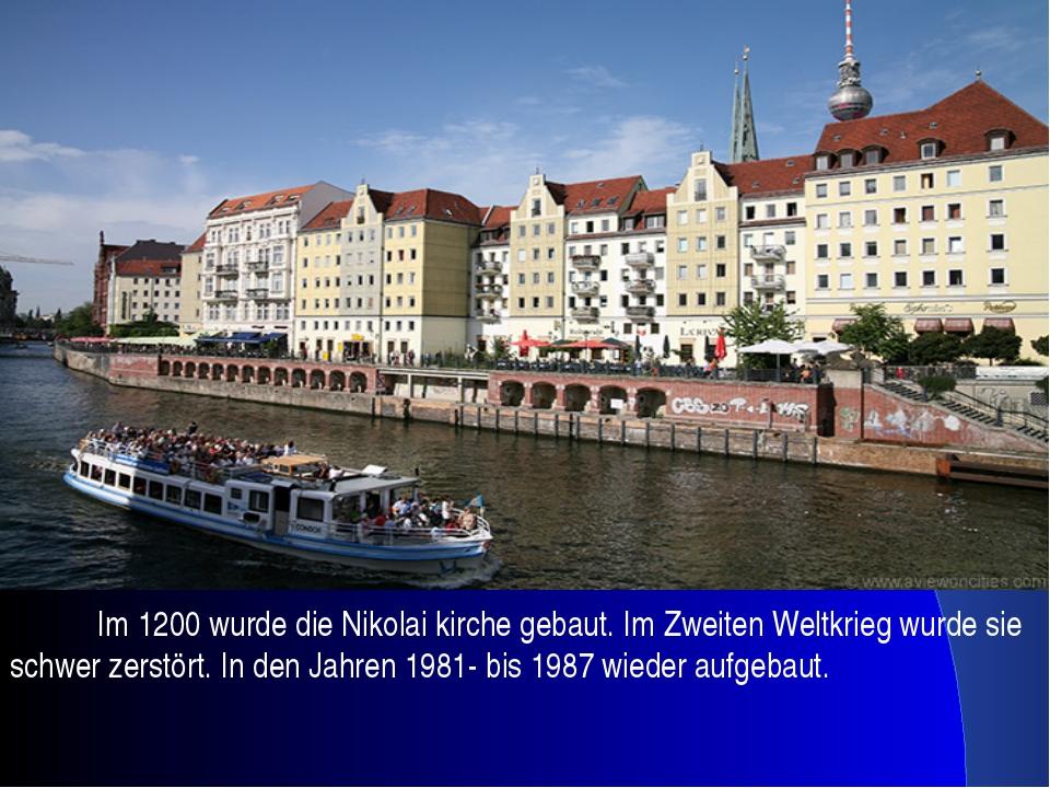 Im 1200 wurde die Nikolai kirche gebaut. Im Zweiten Weltkrieg wurde sie schw...