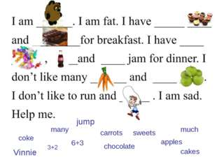Vinnie 3+2 jump cakes chocolate many sweets coke much carrots 6+3 apples