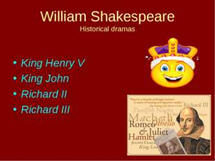 William Shakespeare Historical dramas King Henry V King John Richard II Richa