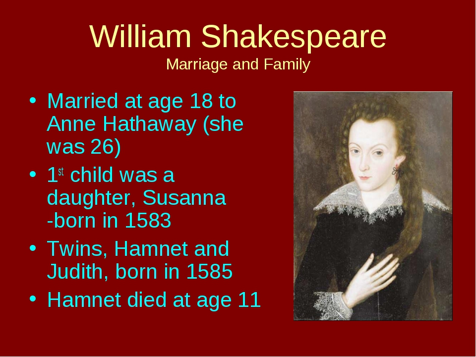 William Shakespeare Marriage and Family Married at age 18 to Anne Hathaway (s...
