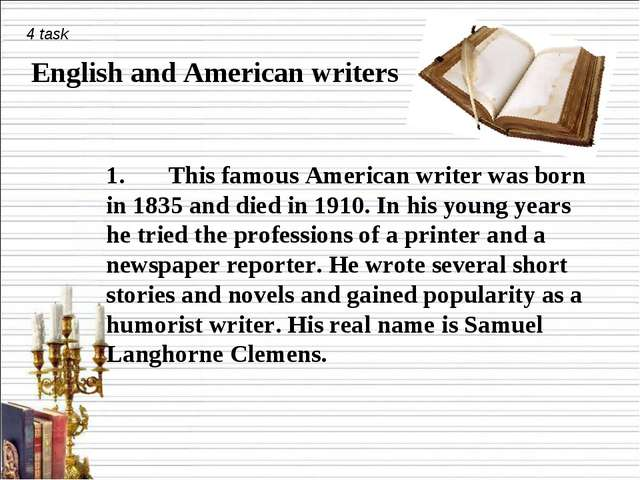 4 task English and American writers 1. This famous American writer was born i...