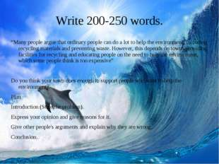 "Write 200-250 words. ""Many people argue that ordinary people can do a lot to"