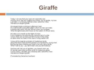 Giraffe Today I can see that your eyes are especially sad, And the arms, tha