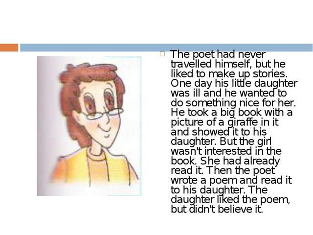 The poet had never travelled himself, but he liked to make upstories. One da...