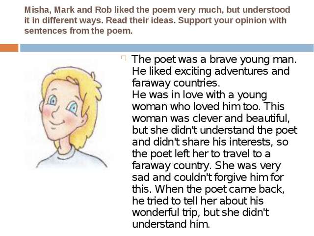 Misha, Mark and Rob liked the poem very much, but understood it in different...