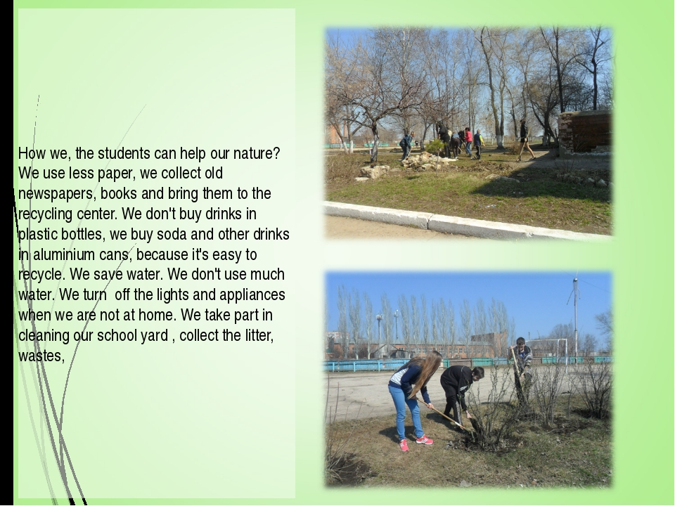 How we, the students can help our nature? We use less paper, we collect old n...
