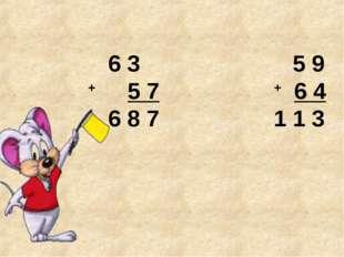 6 3 5 9 + 5 7 + 6 4 6 8 7 1 1 3