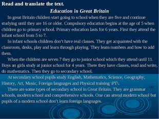 Read and translate the text. Education in Great Britain In great Britain chi