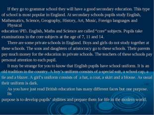 If they go to grammar school they will have a good secondary education. Th
