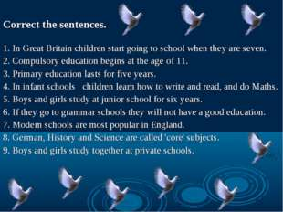 Correct the sentences. 1. In Great Britain children start going to school wh