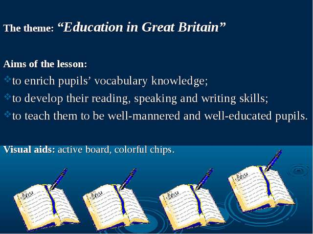 "The theme: ""Education in Great Britain"" Aims of the lesson: to enrich pupils..."