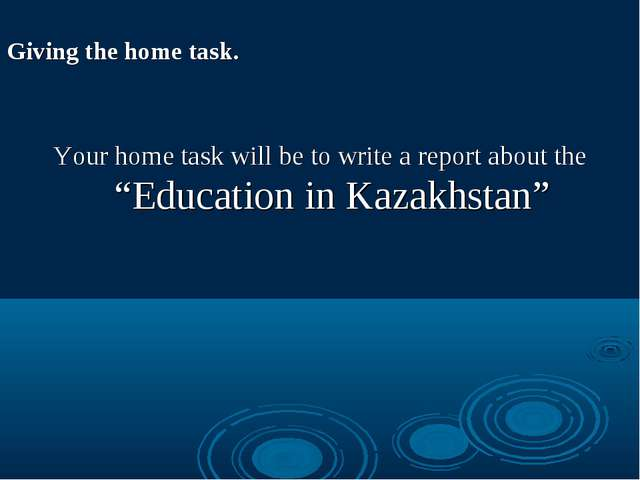 "Giving the home task. Your home task will be to write a report about the ""Ed..."