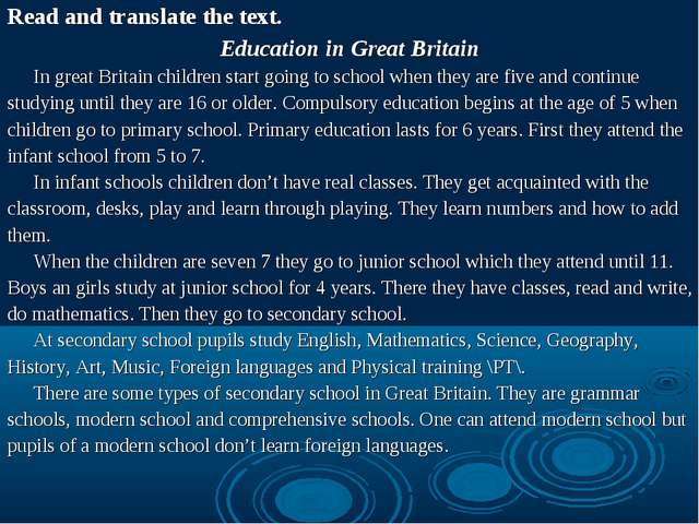 Read and translate the text. Education in Great Britain 	In great Britain chi...