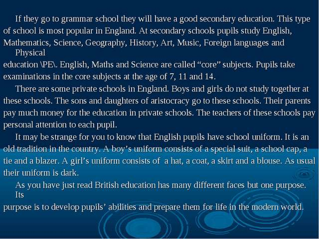 If they go to grammar school they will have a good secondary education. Th...