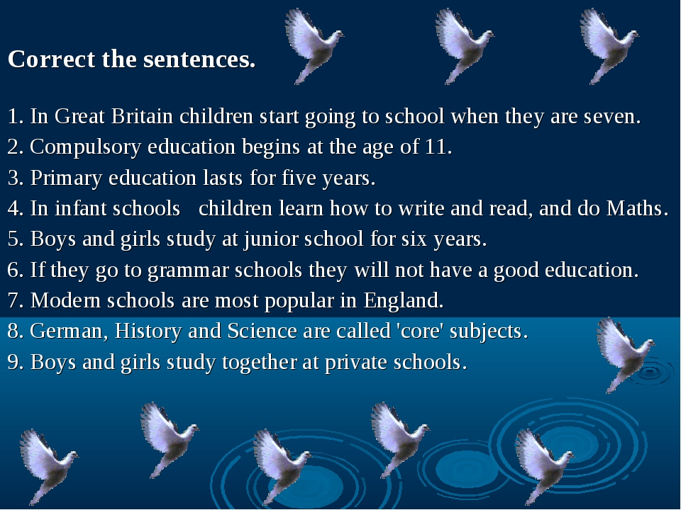 Correct the sentences. 1. In Great Britain children start going to school wh...