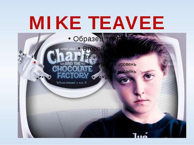 MIKE TEAVEE