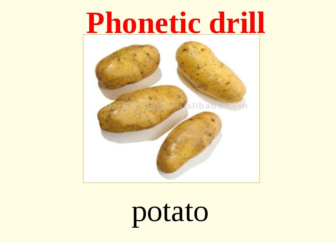 potato Phonetic drill