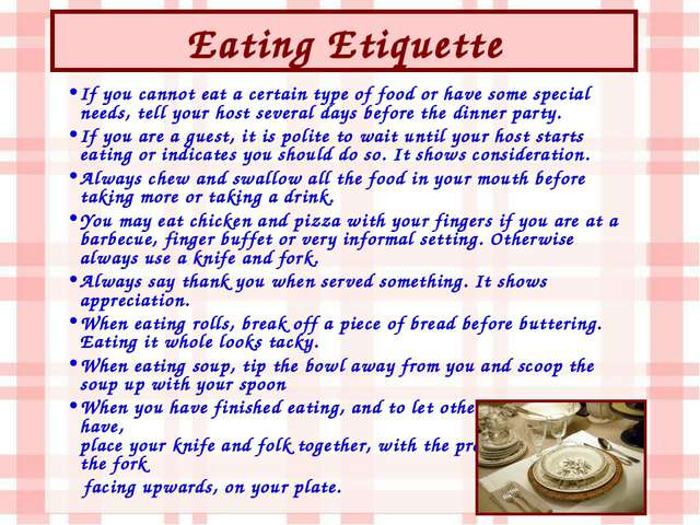 Eating Etiquette If you cannot eat a certain type of food or have some specia...