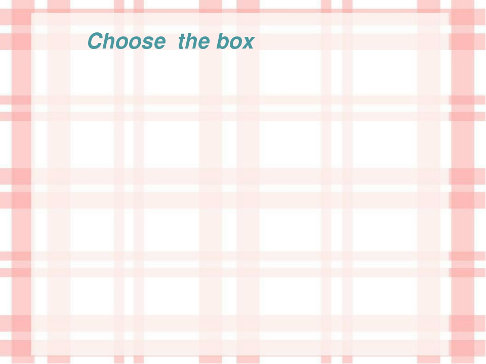 Choose the box