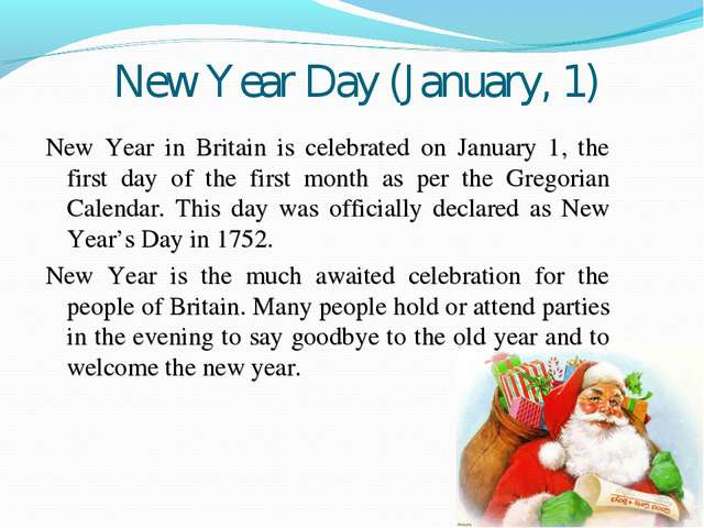 New Year Day (January, 1) New Year in Britain is celebrated on January 1, the...