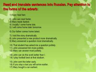 Read and translate sentences into Russian. Pay attention to the forms of the