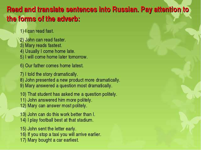 Read and translate sentences into Russian. Pay attention to the forms of the...