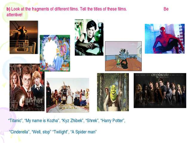 b) Look at the fragments of different films. Tell the titles of these films....