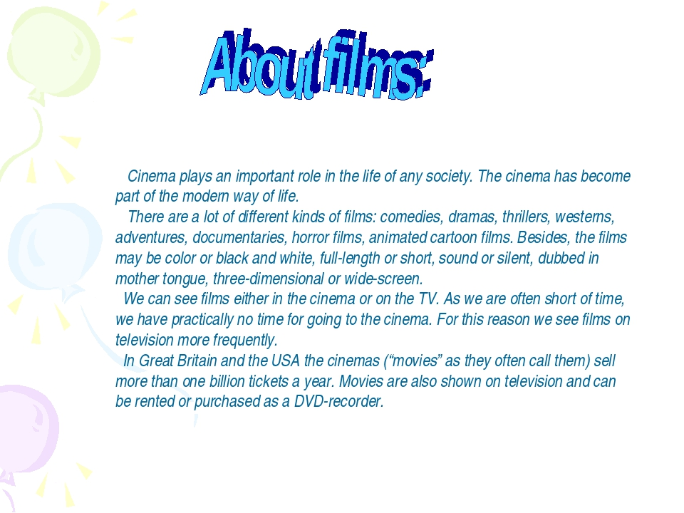 Cinema plays an important role in the life of any society. The cinema has be...