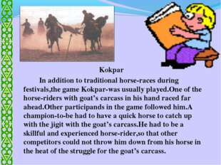 Kokpar 		In addition to traditional horse-races during festivals,the game Ko