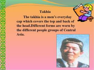 Takhia 		The takhia is a men's everyday cap which covers the top and back of