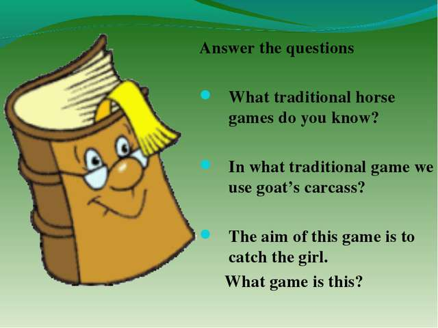 Answer the questions What traditional horse games do you know? In what tradit...