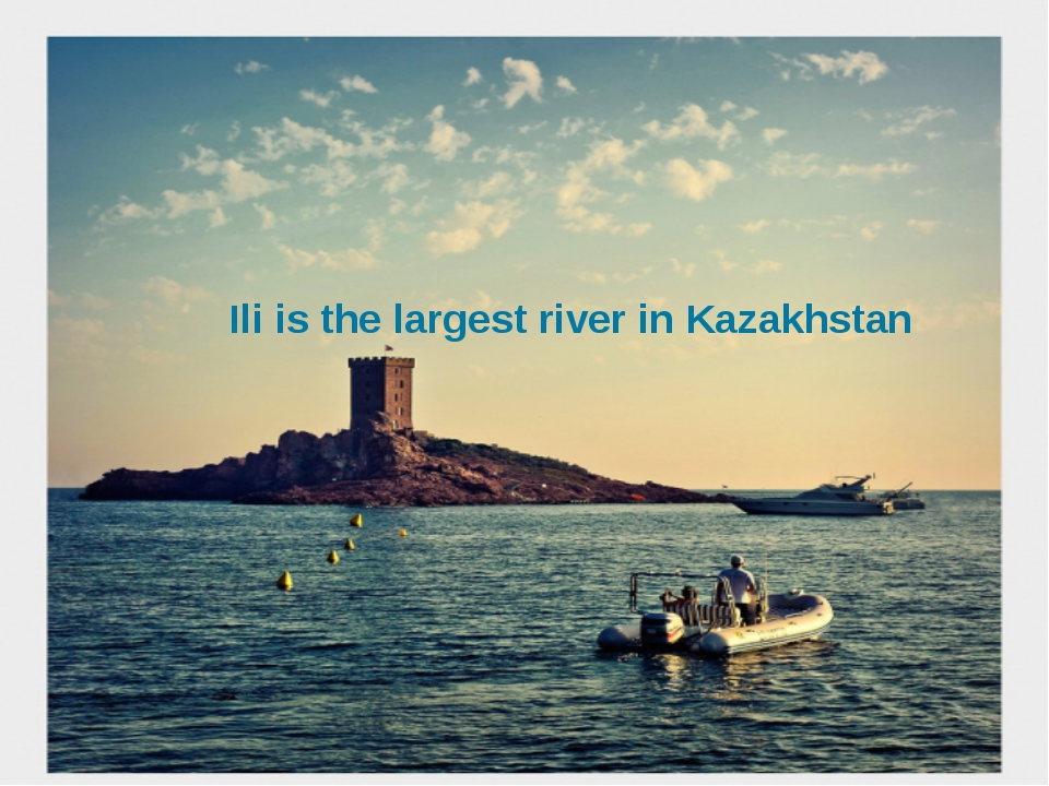 Ili is the largest river in Kazakhstan